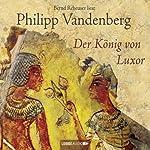 Der König von Luxor | Philipp Vandenberg
