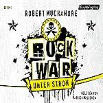 Unter Strom (Rock War 1) | Robert Muchamore