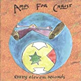 Every Eleven Seconds by AMPS FOR CHRIST (2006-06-06)