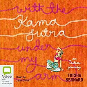 With the Kama Sutra Under My Arm Audiobook