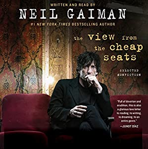 The View from the Cheap Seats: Selected Nonfiction Audiobook by Neil Gaiman Narrated by Neil Gaiman