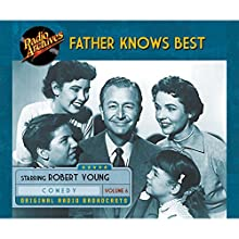 Father Knows Best, Volume 6 Radio/TV Program by  NBC Radio Narrated by Robert Young,  full cast