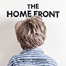 The Home Front (       UNABRIDGED) by Margaret Vandenburg Narrated by Tom Taylorson