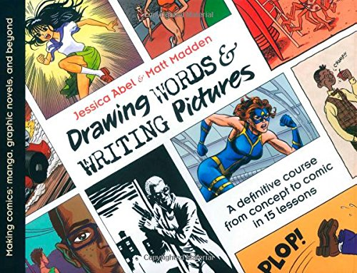 Drawing Words and Writing Pictures: Making Comics: Manga,...
