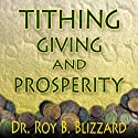 Tithing Giving and Prosperity (       UNABRIDGED) by Roy B. Blizzard Narrated by Dave Clark