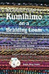 A Complete Guide To Kumihimo On A Bra...