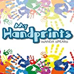 My Handprints | Wanda Spears