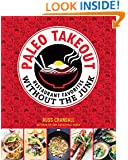 Paleo Takeout: Restaurant Favorites Without the Junk