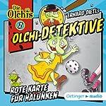 Rote Karte für Halunken (Olchi-Detektive 2) | Erhard Dietl,Barbara Iland-Olschewski