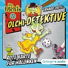 Rote Karte für Halunken (Olchi-Detektive 2) Hörspiel von Erhard Dietl, Barbara Iland-Olschewski Gesprochen von: Robert Missler, Peter Weis, Patrick Bach
