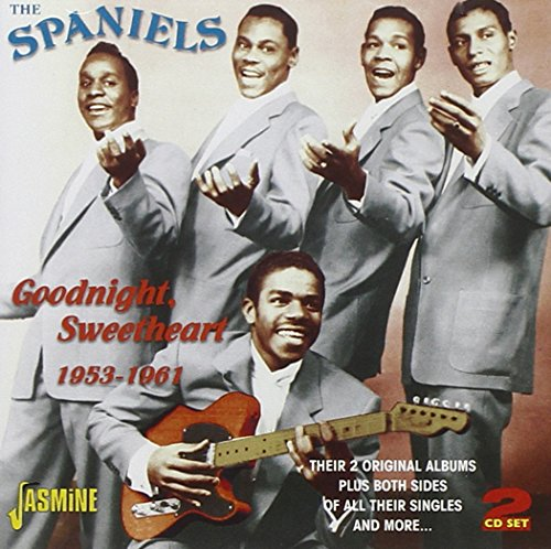 The Spaniels - Goodnight Sweetheart, Goodnight - Zortam Music