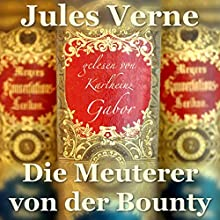 Die Meuterer von der Bounty Hörbuch von Jules Verne Gesprochen von: Karlheinz Gabor