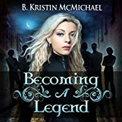 Becoming a Legend: The Blue Eyes Trilogy | [B. Kristin McMichael]