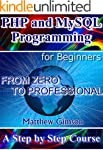PHP and MySQL Programming for Beginne...