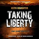 Taking Liberty: Gabe Quinn, Book 3 (       UNABRIDGED) by Keith Houghton Narrated by David Doersch