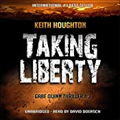 Taking Liberty: Gabe Quinn, Book 3 | Keith Houghton