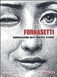 echange, troc Brigitte Fitoussi - Piero Fornasetti : Conversation entre Philippe Starck et Barbara Fornasetti