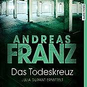 Das Todeskreuz (Julia Durant 10) | Andreas Franz