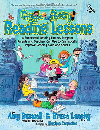 Giggle Poetry Reading Lessons: A Successful Reading-Fluency Program Parents and Teachers Can Use to Dramatically Improve Reading Skills and Scores PDF