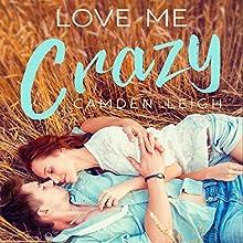 Love Me Crazy | Livre audio Auteur(s) : Camden Leigh Narrateur(s) : Hayden Brooke