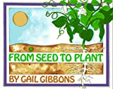 From Seed to Plant (0823410250) by Gail Gibbons