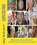 Cómo vivieron más de 110 años: Recetas de los supercentenarios abuelos del mundo (Spanish Edition)