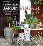 Jardin vintage, un Art de vivre