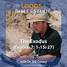 The Exodus (Exodus 7: 1-15: 27) Lecture by Bill Creasy Narrated by Bill Creasy