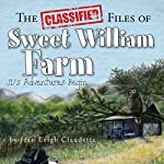 The Classified Files of Sweet William Farm: JD's Adventures Begin | Jean Leigh Claudette