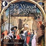 echange, troc Toronto Consort, Grossman, Hill - Way of the Pilgrim: Medieval Songs of Travel