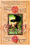 Witch Crafting: A Spiritual Guide to Making Magic (0767908457) by Phyllis Curott