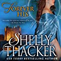 Forever His: Stolen Brides Series, Volume 1 (       UNABRIDGED) by Shelly Thacker Narrated by Julia Motyka