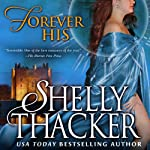 Forever His: Stolen Brides Series, Volume 1 | Shelly Thacker