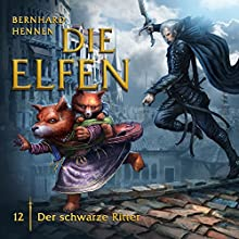 Der schwarze Ritter (Die Elfen 12) Hörspiel von Bernhard Hennen Gesprochen von: Laura Maire, Hannes Stelzer, Bernd Rumpf, Daniela Hoffmann, Philipp Brammer