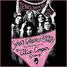 Snakes! Guillotines! Electric Chairs!: My Adventures in The Alice Cooper Group Audiobook by Dennis Dunaway, Chris Hodenfield Narrated by To Be Announced