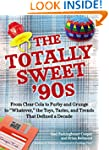 The Totally Sweet 90s: From Clear Col...