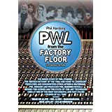 PWL From the Factory Floorby Phil Harding