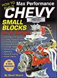 How to Build Max Performance Chevy Small Blocks on a Budget (S-a Design) (1884089348) by Vizard, David