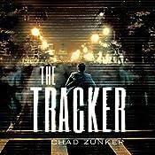 The Tracker: Sam Callahan, Book 1   Chad Zunker