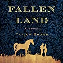 Fallen Land: A Novel Audiobook by Taylor Brown Narrated by Richard Poe