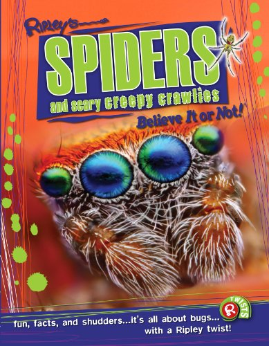 Spiders and Scary Creepy Crawlies (Ripley's Believe It or Not!) (Ripleys Believe It Or Not)