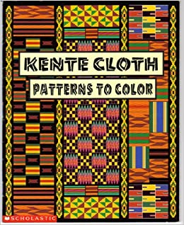 Kente cloth patterns to color: kwaku ofori-ansa: 9780590880275: Amazon