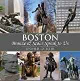 img - for Boston Bronze and Stone Speak to Us book / textbook / text book