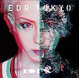 EDR TOKYO[初回生産限定盤]