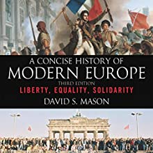 A Concise History of Modern Europe: Liberty, Equality, Solidarity Audiobook by David S. Mason Narrated by Charles Henderson Norman