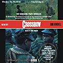 Crossbow: Vietnam Special Forces, Book 1 Audiobook by Don Bendell Narrated by Gene Engene