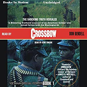 Crossbow: Vietnam Special Forces, Book 1 | [Don Bendell]