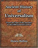 img - for Ancient History of Universalism (1885) book / textbook / text book