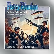 Alarm für die Galaxis (Perry Rhodan Silber Edition 44) | H. G. Ewers, William Voltz, Clark Darlton, Hans Kneifel, Kurt Mahr