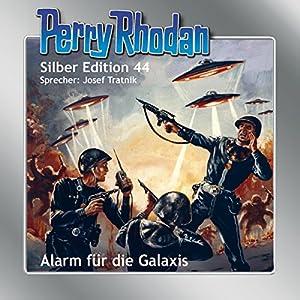 Alarm für die Galaxis (Perry Rhodan Silber Edition 44) Hörbuch